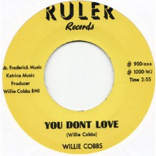 "WILLIE COBBS ""YOU DON'T LOVE/SLOW DOWN BABY"" 7"""