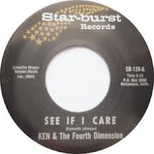 "KEN AND THE 4TH DIMENSION ""SEE IF I CARE/Rovin' Heart"" 7"""