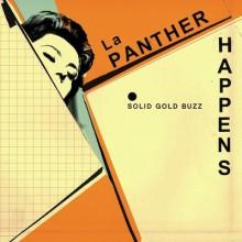 """LA PANTHER HAPPENS """"SOLID GOLD BUZZ"""" LP"""