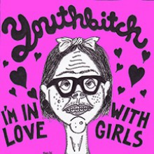 "YOUTHBITCH ‎""I'm In Love With Girls"" 7"""