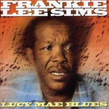 "FRANKIE LEE SIMS ""LUCY MAE BLUES"" cd"