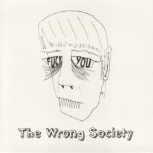 "WRONG SOCIETY ""Hey Hey Hate EP"" 7"""