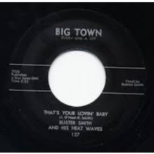 """Buster Smith & His Heat Waves """"Til Broad Daylight/That's Your Lovin' Baby"""" 7"""""""