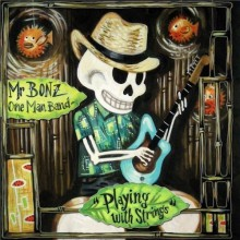 "MR BONZ ONE MAN BAND ""PLAYING WITH STRINGS"" 7"""