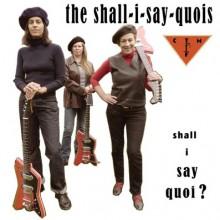 "SHALL-I-SAY-QUOIS & THE & CTMF Shall I Say Quoi? 10"""