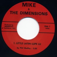 "MIKE AND THE DIMENSIONS ""LITTLE LATIN LUPE LU/Why"" 7"""