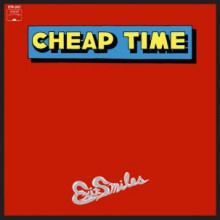 "CHEAP TIME ""EXIT SMILES"" LP"