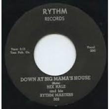 "REX HALE ""Down At Big Mama's House/ Darn Dem Bones"" 7"""