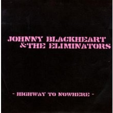 "JOHNNY BLACKHEART & ELIMINATORS ""Highway To Nowhere"" 7"""