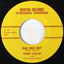 """Bobby Lollar """"Bad Bad Boy/If It Wasn't For You"""" 7"""""""