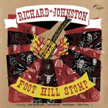 "JOHNSTON RICHARD ""FOOT HILL STOMP"" LP"