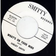 "Shelby Smith ""Rocking Mama/What's On Your Mind"" 7"""