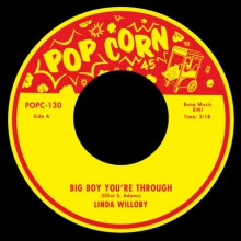 "LINDA WILLOBY ""Big Boy You're Through"" / BOBBY BROOKES ""Little Girl Is It True"" 7"""