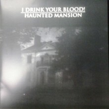 """I DRINK YOUR BLOOD """"HAUNTED MANSION"""" 7"""""""