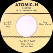 "Clear Waters & His Band ‎""Hill Billy Blues/Boogie Woogie Baby"" 7"""