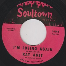 "RAY AGEE ""I'M LOSING AGAIN / HARD LOVING WOMAN"" 7"""