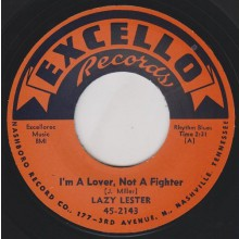 """LAZY LESTER """"I'M A LOVER NOT A FIGHTER/ SUGAR COATED LOVE"""" 7"""""""