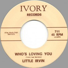"LITTLE IRVIN ""WHO'S LOVING YOU"" / D.C. BENDER ""BOOGIE CHILDREN"" 7"""