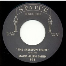 """MACK ALLEN SMITH """"The Skeleton Fight / Don't Let Me Treat You That Way"""" 7"""""""