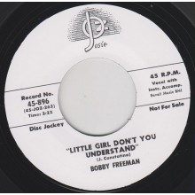 "BOBBY FREEMAN ""LITTLE GIRL DON'T YOU UNDERSTAND"" 7"""