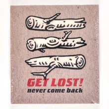 "GET LOST ""NEVER COME BACK"" CD"
