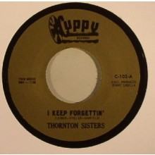 "THORNTON SISTERS ""I KEEP FORGETTING"" 7"""
