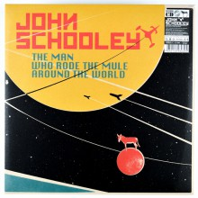 "JOHN SCHOOLEY ""THE MAN WHO RODE THE MULE..."" LP"