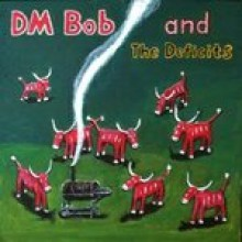 "DM BOB & THE DEFICITS ""THEY CALLED US COUNTRY"" CD"