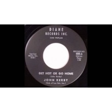 "JOHN KERBY ""Get Hot Or Go Home/ Melinda"" 7"""