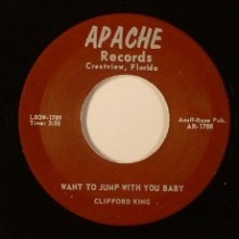"CLIFFORD KING ""WANT TO JUMP WITH YOU BABY"" 7"""