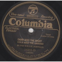 """BLIND WILLIE JOHNSON """"DARK WAS THE NIGHT COLD WAS THE GROUND/ IT'S NOBODY'S FAULT BUT MINE"""" 7"""""""