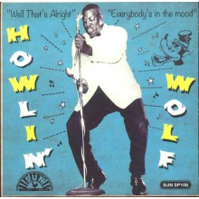 """HOWLIN WOLF """"Well That's Alright/ Everybody's In The Mood"""" 7"""""""