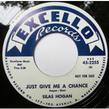 """SILAS HOGAN """"JUST GIVE ME A CHANCE"""" / AL GARNER """"YOU MUST BE CRAZY"""" 7"""""""