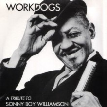 "WORKDOGS ""TRIBUTE TO SONNY BOY WILLIAMSON"" 7"""