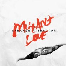 """STRANGE ATTRACTOR """"MUTANT LOVE"""" LP"""