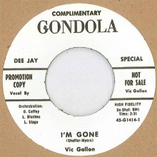 "VIC GALLON ""Im Gone b/w I'm Gone (Alt Take)"" 7"""