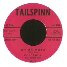 "VOLCANOS ""OH OH MOJO/ YOU KNOCK ME OUT"" 7"""