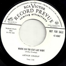 "ARTHUR CRUDUP ""WHERE DID YOU STAY LAST NIGHT / KEEP ON DRINKIN'"" 7"""
