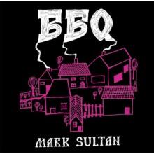"""BBQ """"Mark Sultan"""" 7"""""""