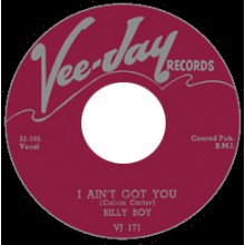 "BILLY BOY ""I AIN'T GOT YOU/ DON'T STAY OUT ALL NIGHT"" 7"""