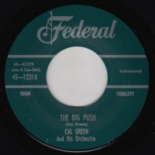 "CAL GREEN ""THE BIG PUSH"" /  TINY TOPSY ""AW SHUCKS BABY"" 7"""