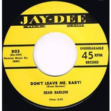 "DEAN BARLOW ""DON'T LEAVE ME BABY"" / OTIS BLACKWELL ""MY JOSEPHINE"" 7"""
