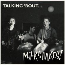 "MILKSHAKES ""Talking 'Bout"" LP"