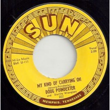 "DOUG POINDEXTER ""MY KIND OF CARRYING ON / NOW SHE CARES NO MORE"" 7"""