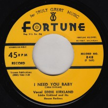 """EDDIE KIRKLAND """"I NEED YOU BABY / I MUST HAVE DONE SOMEBODY WRONG"""""""