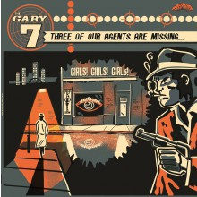 """GARY 7 """"Three of Our Agents Are Missing"""" LP"""