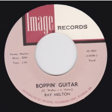 "RAY MELTON ""Boppin Guitar / Who Said I'd Miss You?"" 7"""