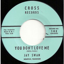 """JAY SWAN """"YOU DON'T LOVE ME / I GOT MY MOJO WORKING"""" 7"""""""