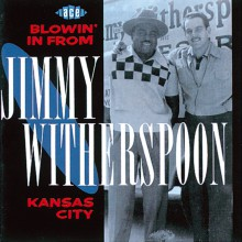 """JIMMY WITHERSPOON """"BLOWIN' IN FROM KANSAS CITY"""" cd"""