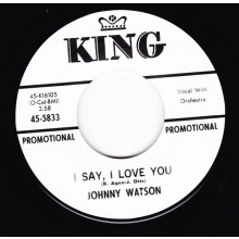"JOHNNY WATSON ""I SAY I LOVE YOU / YOU BETTER LOVE ME"" 7"""